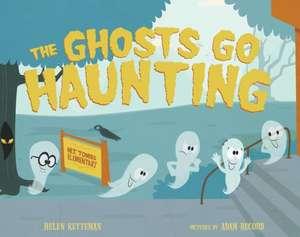 The Ghosts Go Haunting de Helen Ketteman