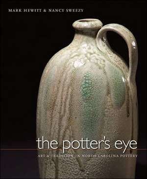 The Potter's Eye:  Art and Tradition in North Carolina Pottery de Mark Hewitt