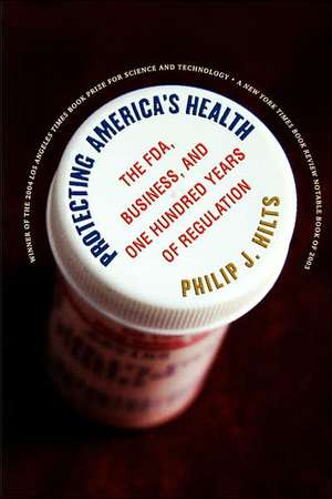 Protecting America's Health de Philip J. Hilts