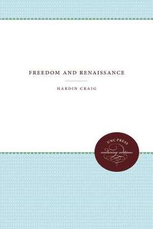 Freedom and Renaissance de Hardin Craig