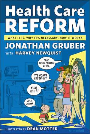 Health Care Reform:  What It Is, Why It's Necessary, How It Works de Jonathan Gruber