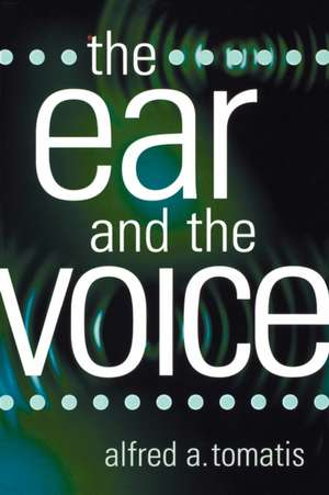 The Ear and the Voice de Alfred A. Tomatis