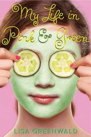 My Life in Pink & Green de Lisa Greenwald