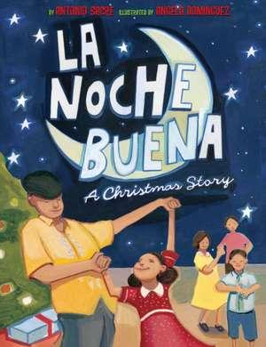 La Noche Buena:  A Christmas Story de Antonio Sacre