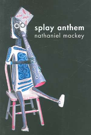 Splay Anthem de Nathaniel Mackey