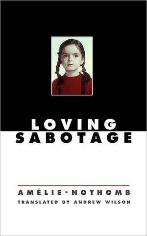 Loving Sabotage de Amelie Nothomb
