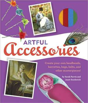 Artful Accessories [With Gold Cord, Felt, Barrette, Bobby Pins and Assorted Buttons and Ribbon]