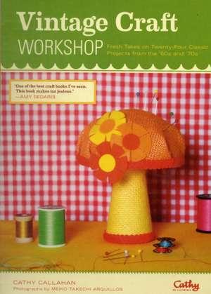 Vintage Craft Workshop de Cathy Callahan