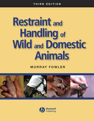 Restraint and Handling of Wild and Domestic Animals imagine