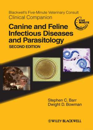 Blackwell′s Five–Minute Veterinary Consult Clinical Companion: Canine and Feline Infectious Diseases and Parasitology de Stephen C. Barr