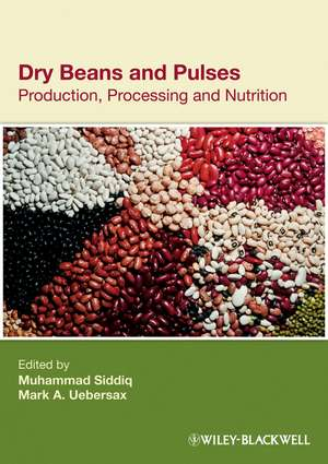 Dry Beans and Pulses: Production, Processing and Nutrition de Muhammad Siddiq