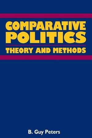 Comparative Politics:  Theory and Method de Professor Peters, B. Guy