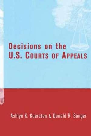 Decisions on the U.S. Courts of Appeals de Ashlyn Kuersten