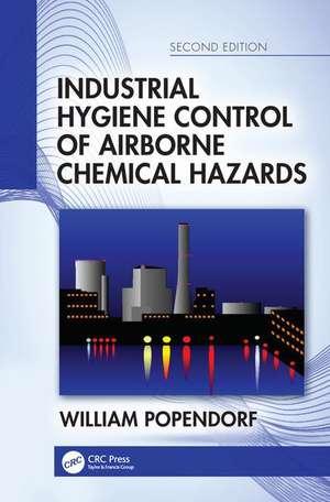 Industrial Hygiene Control of Airborne Chemical Hazards, Second Edition de William (Utah State University) Popendorf