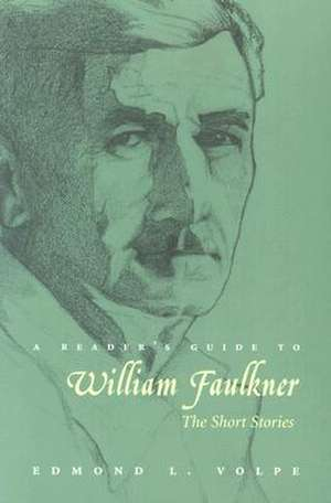 A Reader's Guide to William Faulkner:  The Short Stories de Edmond L. Volpe