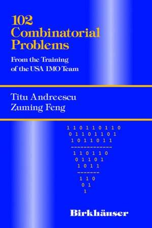102 Combinatorial Problems: From the Training of the USA IMO Team de Titu Andreescu