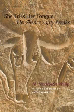 She Tries Her Tongue, Her Silence Softly Breaks de Marlene Nourbese Philip