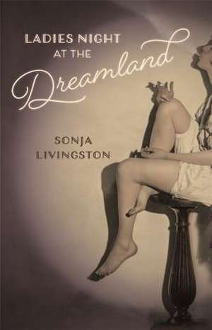 Ladies Night at the Dreamland de Sonja Livingston