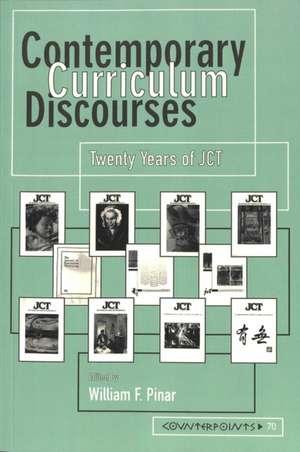 Contemporary Curriculum Discourses de William F. Pinar