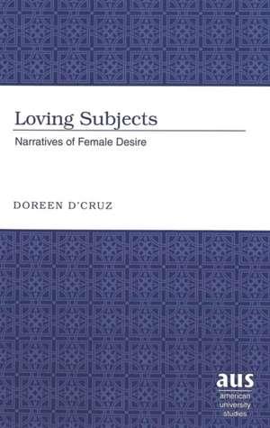 Loving Subjects de Doreen D'Cruz