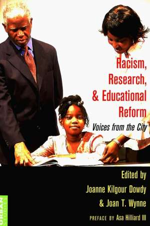 Racism, Research, and Educational Reform de Joanne Kilgour Dowdy