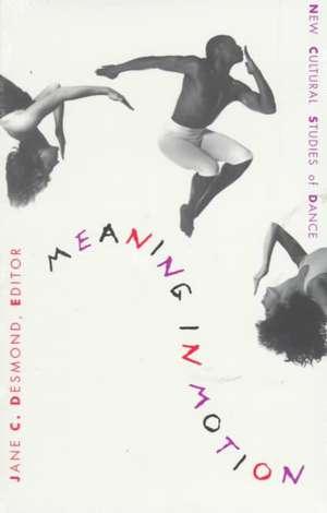 Meaning in Motion - PB:  Beyond Gay Identity de Jane C. Desmond