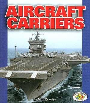 Aircraft Carriers de Matt Doeden