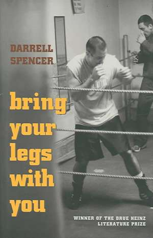 Bring Your Legs With You de Darrell Spencer