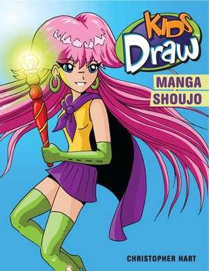 Kids Draw Manga Shoujo de Christopher Hart
