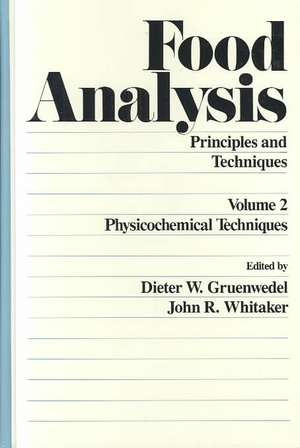 Food Analysis:  Principles and Techniques (in 4 Volumes) de  Gruenwedel