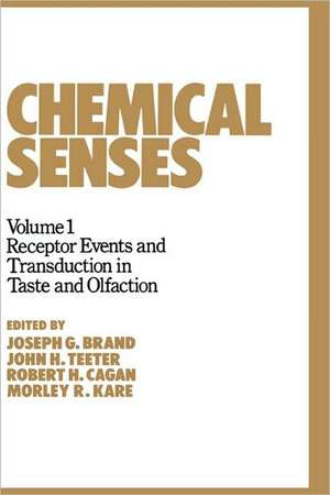 Chemical Senses:  Receptor Events and Transduction in Taste and Olfaction de G. Brand Joseph