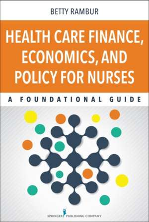 Health Care Finance, Economics, and Policy for Nurses