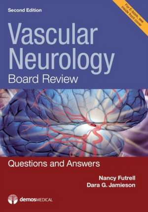 Vascular Neurology Board Review, Second Edition: Questions and Answers
