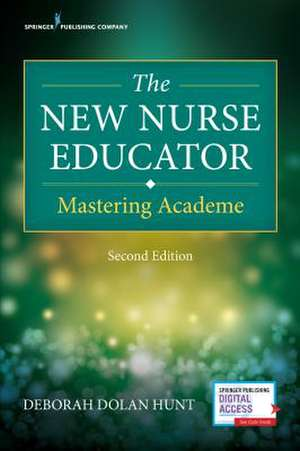 The New Nurse Educator, Second Edition: Mastering Academe