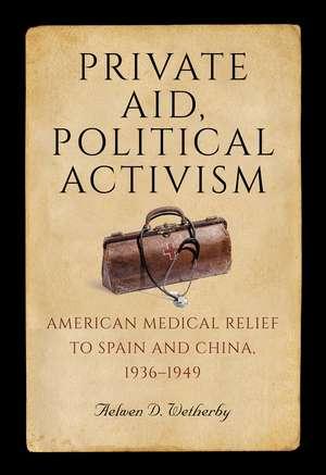 Private Aid, Political Activism