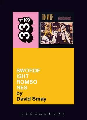 Tom Waits' Swordfishtrombones de David Smay