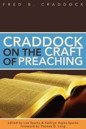 Craddock on the Craft of Preaching de Fred B. Craddock