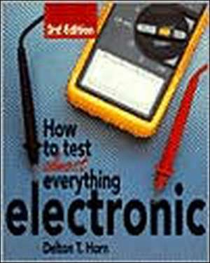 How to Test Almost Anything Electronic de Delton Horn