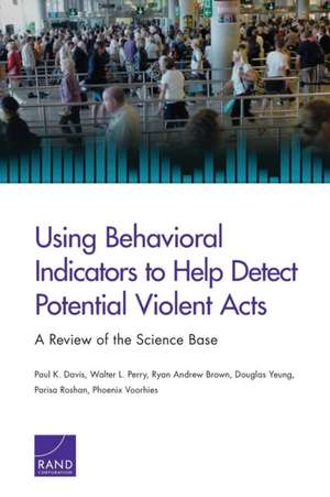 Using Behavioral Indicators to Help Detect Potential Violent Acts