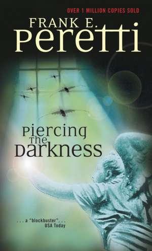Piercing the Darkness de Frank E. Peretti