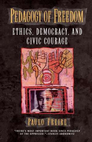 Pedagogy of Freedom de Paulo Freire