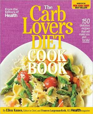 The CarbLovers Diet Cookbook: 150 delicious recipes that will make you slim... for life! de Ellen Kunes