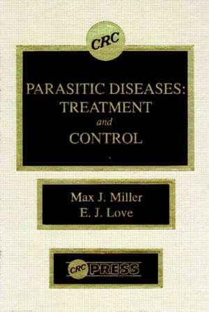 Parasitic Diseases:  Treatment & Control de Miller J.