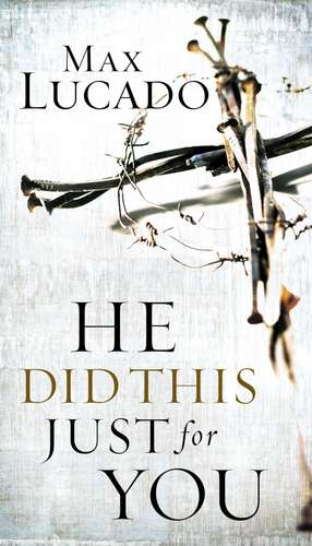 He Did This Just for You de Max Lucado