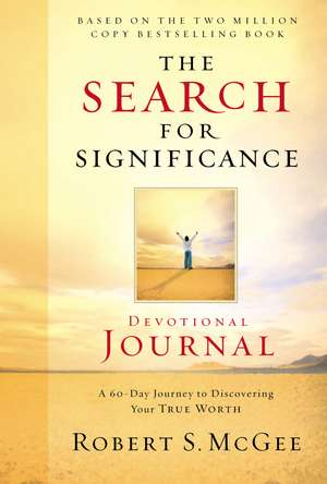 The Search for Significance Devotional Journal: A 10-week Journey to Discovering Your True Worth de Robert McGee