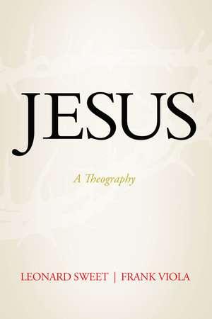 Jesus: A Theography de Leonard Sweet