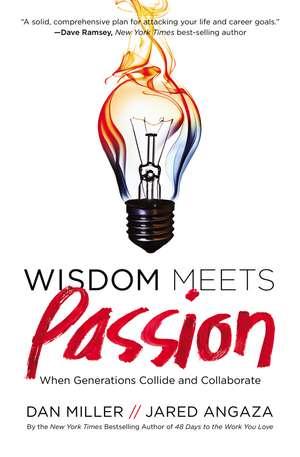 Wisdom Meets Passion: When Generations Collide and Collaborate de Dan Miller