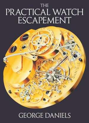 The Practical Watch Escapement de George Daniels