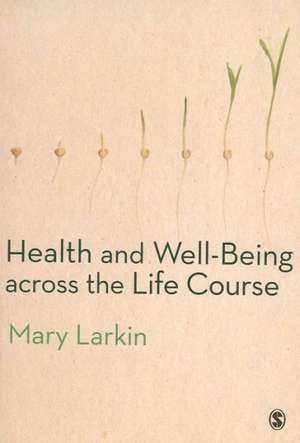 Health and Well-Being Across the Life Course