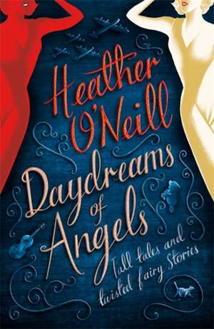 Daydreams of Angels de Heather O'Neill